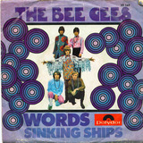 Words / Sinking Ships - Bee Gees