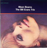 Moon Beams - The Bill Evans Trio