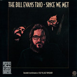 Since We Met - The Bill Evans Trio