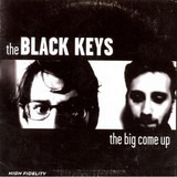 The Big Come Up - The Black Keys