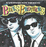 Everybody Needs Blues Brothers - Blues Brothers