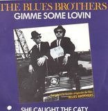 Gimme Some Lovin / She Caught The Katy - The Blues Brothers