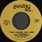 The Closer You Are / Now You Know - The Channels