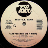 Take Your Time (Do It Right) / I Didn't Mean To Turn You On - The S.O.S. Band / Cherrelle