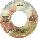 Happy Being Lonely / Love Can Be Hazardous - The Chi-Lites