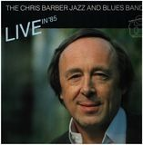 Live in '85 - The Chris Barber Jazz And Blues Band