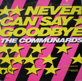 Never Can Say Goodbye / Tomorrow - The Communards
