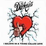 I Believe In A Thing Called Love - The Darkness