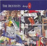 Deep 6 - The Dentists