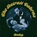 Baby - The Detroit Cobras
