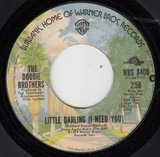 Little Darling  (I Need You) / Losin' End - The Doobie Brothers