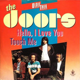 Hello I Love You, Won't You Tell Me Your Name? / Touch Me - The Doors