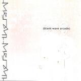 Blank-Wave Arcade - The Faint