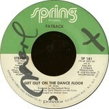 Get Out On The Dance Floor / I Like Girls - The Fatback Band