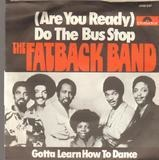 (Are You Ready) Do The Bus Stop - The Fatback Band