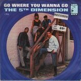 Go Where You Wanna Go - The Fifth Dimension