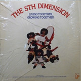 Living Together, Growing Together - The Fifth Dimension