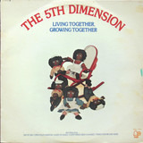Living Together, Growing Together - The 5th Dimension
