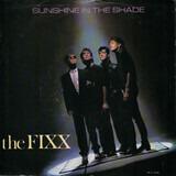 Sunshine In The Shade - The Fixx