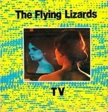 TV - The Flying Lizards