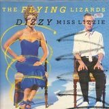 Dizzy Miss Lizzie - The Flying Lizards