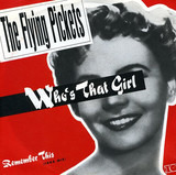 Who's that Girl - The Flying Pickets