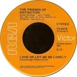 Love Or Let Me Be Lonely - The Friends Of Distinction