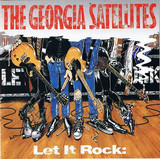 Let It Rock: Best Of The Georgia Satellites - The Georgia Satellites