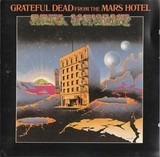 From the Mars Hotel - The Grateful Dead