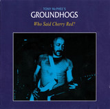 Who Said Cherry Red? - The Groundhogs