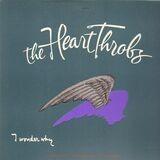 I Wonder Why - The Heart Throbs