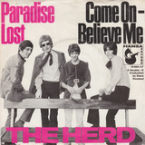 Paradise Lost / Come On - Believe Me - The Herd
