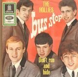 Bus Stop / Don't Run And Hide - The Hollies