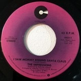 I Saw Mommy Kissing Santa Claus / Silent Night - The Impressions