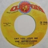 Say You Love Me / You'll Be Always Mine - The Impressions