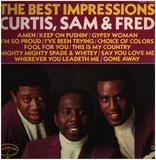 The Best Impressions... Curtis, Sam & Fred - The Impressions