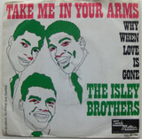 Take Me In Your Arms (Rock Me A Little While) - The Isley Brothers
