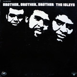 Brother, Brother, Brother - The Isley Brothers