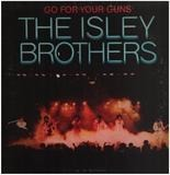 Go for Your Guns - The Isley Brothers