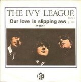 Our Love Is Slipping Away - The Ivy League
