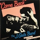 Come Back - The J. Geils Band