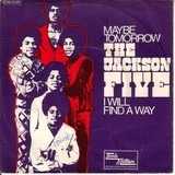 Maybe Tomorrow / I Will Find A Way - The Jackson 5