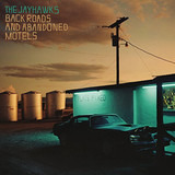 Back Roads And Abandoned Motels - The Jayhawks