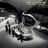 Paging Mr. Proust - The Jayhawks