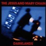 Darklands - the Jesus and Mary Chain