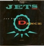 You Better Dance - The Jets