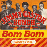 Bom Bom - The Jimmy Castor Bunch Featuring The Everything Man
