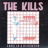 Love Is A Deserter - The Kills