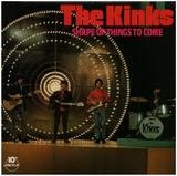 Shape Of Things To Come - The Kinks