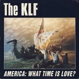 America: What Time Is Love? - The KLF